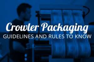 Crowler Packaging: Guidelines and Rules to Know Thumbnail